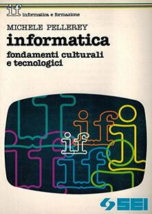 Listadelpopolo.it Informatica. Fondamenti culturali e tecnologici Image