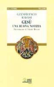 Gesù una buona notizia - Gianfranco Ravasi - copertina