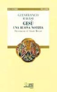 Libro Gesù una buona notizia Gianfranco Ravasi