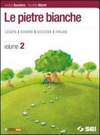 Le Le pietre bianche. Letteratura. Per la Scuola media. Con espansione online. Vol. 2 - Barabino Andrea Marini Nicoletta - wuz.it