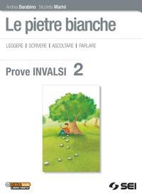 Le Le pietre bianche. Prove INVALSI 2. Per la Scuola media - Barabino Andrea Marini Nicoletta - wuz.it