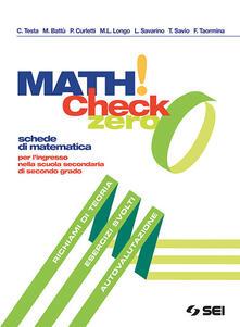Math! check 0. Per l'ingresso nella scuola secondaria di secondo grado. Con ebook. Con espansione online