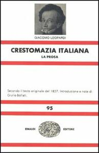 Crestomazia italiana. La prosa-La poesia - Giacomo Leopardi - copertina