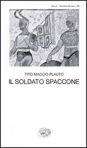 Libro Il soldato spaccone T. Maccio Plauto