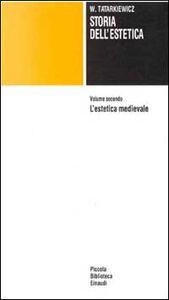 Libro Storia dell'estetica. Vol. 2: L'Estetica medioevale. Wladyslaw Tatarkiewicz