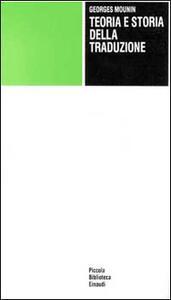 Teoria e storia della traduzione - Georges Mounin - copertina
