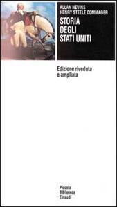 Storia degli Stati Uniti - Allan Nevins,Henry Commager - copertina