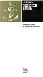 Foto Cover di Cinque secoli di stampa, Libro di Siegfried H. Steinberg, edito da Einaudi