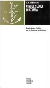 Libro Cinque secoli di stampa Siegfried H. Steinberg