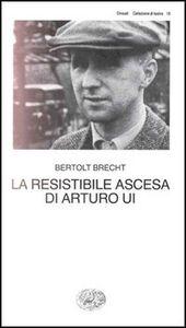 Libro La resistibile ascesa di Arturo Ui Bertolt Brecht