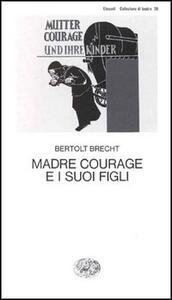 Madre Courage e i suoi figli - Bertolt Brecht - copertina