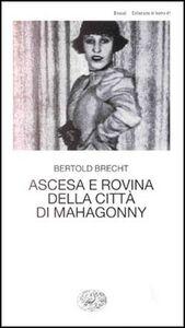 Libro Ascesa e rovina della città di Mahagonny Bertolt Brecht