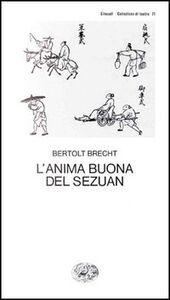 Foto Cover di L' anima buona di Sezuan, Libro di Bertolt Brecht, edito da Einaudi