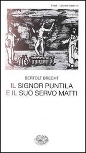Libro Il signor Puntila e il suo servo Matti Bertolt Brecht