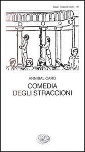 Libro Comedia degli straccioni Annibal Caro