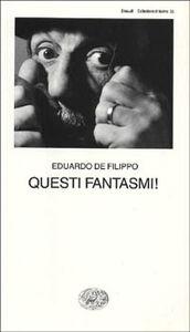 Libro Questi fantasmi! Eduardo De Filippo