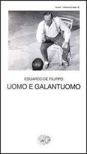 Uomo e galantuomo - Eduardo De Filippo - copertina