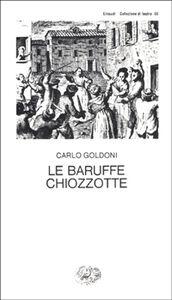 Foto Cover di Le baruffe chiozzotte, Libro di Carlo Goldoni, edito da Einaudi