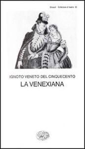 La Venexiana - Anonimo veneto del XVI secolo - copertina