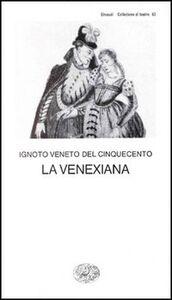 Foto Cover di La Venexiana, Libro di Anonimo veneto del XVI secolo, edito da Einaudi