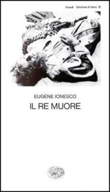 Il re muore - Eugène Ionesco - copertina