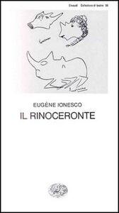 Foto Cover di Il Rinoceronte, Libro di Eugène Ionesco, edito da Einaudi