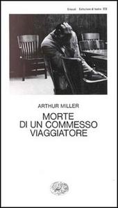 Libro Morte di un commesso viaggiatore Arthur Miller