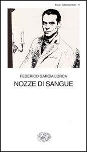 Foto Cover di Nozze di sangue, Libro di Federico García Lorca, edito da Einaudi