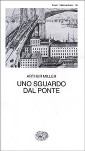Libro Uno sguardo dal ponte Arthur Miller