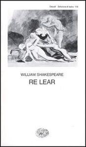 Foto Cover di Re Lear, Libro di William Shakespeare, edito da Einaudi
