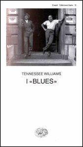 Foto Cover di I blues, Libro di Tennessee Williams, edito da Einaudi