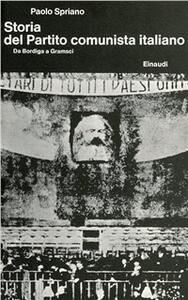 Storia del Partito Comunista Italiano. Vol. 1: Da Bordiga a Gramsci.
