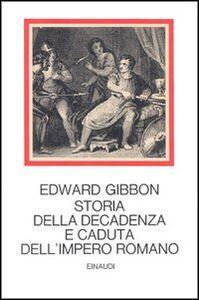 Libro Storia della decadenza e caduta dell'impero romano Edward Gibbon
