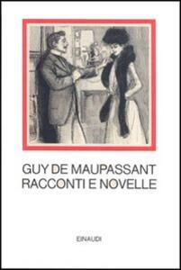 Racconti e novelle - Guy de Maupassant - copertina
