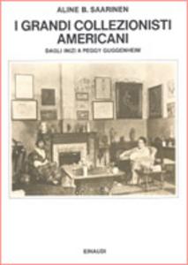 Libro I grandi collezionisti americani Aline Saarinen