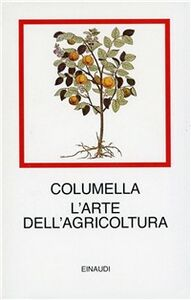 Foto Cover di L' arte dell'agricoltura, Libro di Lucio Columella, edito da Einaudi
