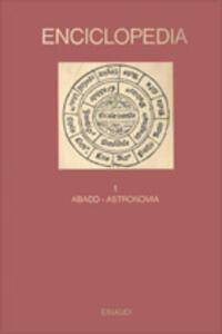 Enciclopedia Einaudi. Vol. 1: Abaco-Astronomia.