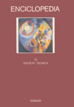 Enciclopedia Einaudi. Vol. 13: Società-Tecnica.