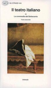 Il teatro italiano. Vol. 4\2: La commedia del Settecento. - copertina