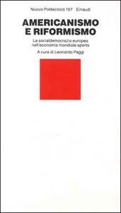 Americanismo e riformismo. La socialdemocrazia europea nell'economia mondiale aperta - copertina