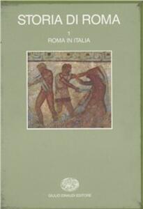 Storia di Roma. Vol. 1: Roma in Italia.