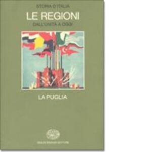 Storia d'Italia. Le regioni dall'Unità ad oggi. Vol. 7: La Puglia.