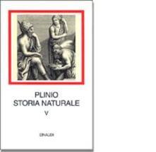 Daddyswing.es Storia naturale. Con testo latino a fronte. Vol. 5: Mineralogia e storia dell'Arte. Libri 33-37. Image