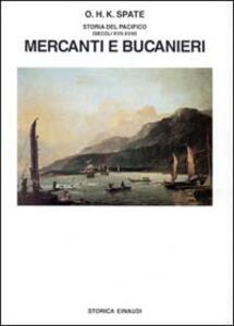 Storia del Pacifico. Vol. 2: Mercanti e bucanieri (Sec. XVII-XVIII). - Oscar H. Spate - copertina