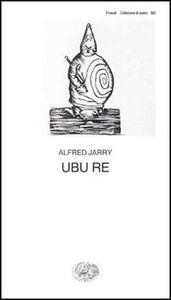 Foto Cover di Ubu re, Libro di Alfred Jarry, edito da Einaudi