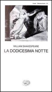 Foto Cover di La dodicesima notte, Libro di William Shakespeare, edito da Einaudi