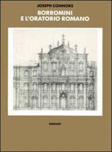 Libro Borromini e l'Oratorio romano. Stile e società Joseph Connors