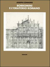 Borromini e l'Oratorio romano. Stile e società