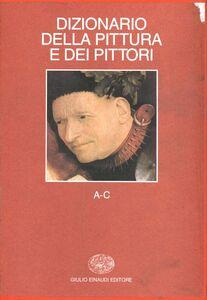 Foto Cover di Dizionario della pittura e dei pittori. Vol. 1: A-C., Libro di  edito da Einaudi