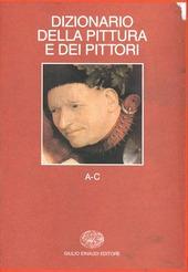 Dizionario della pittura e dei pittori. Vol. 1: A-C.
